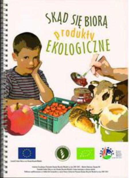 """Ogólnopolski program edukacyjny - """"Skąd się biorą produkty ekologiczne"""""""